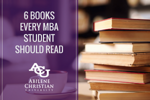 6 Books Every MBA Student Should Read