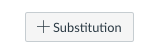 button showing +substitution