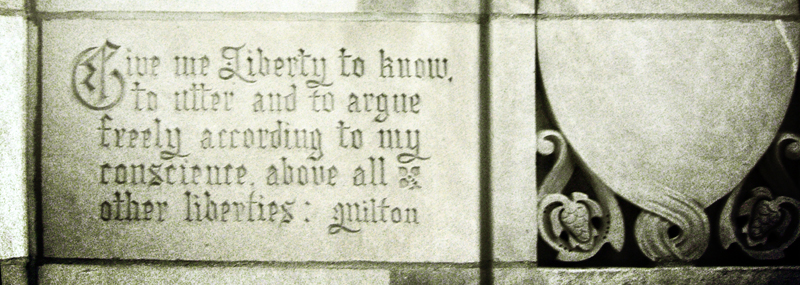 This quote from John Milton can be found on the outside of the Chicago Tribune building.