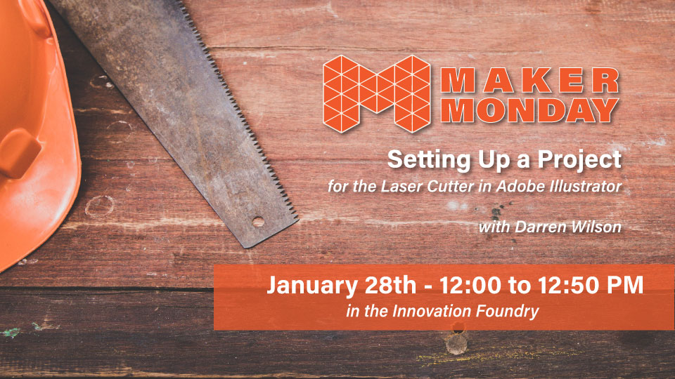 Maker Mondays: Preparing Your Laser Cutter Project