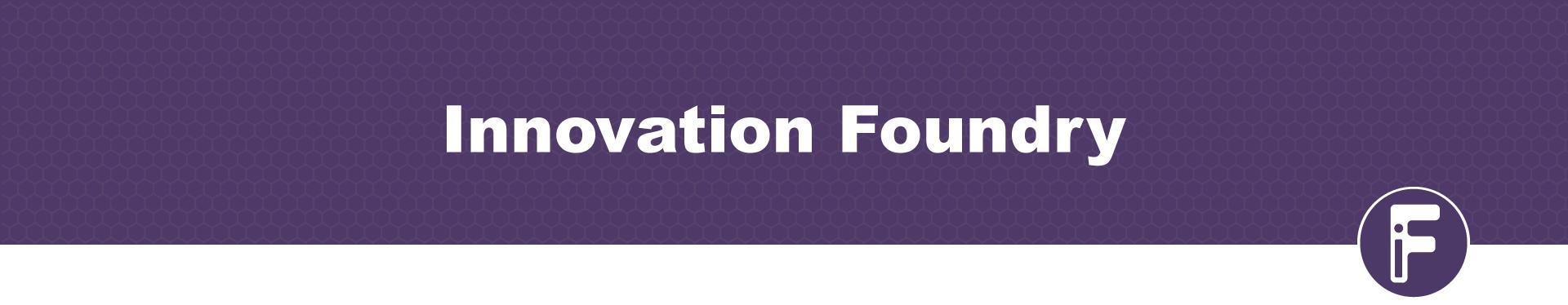 Innovation Foundry