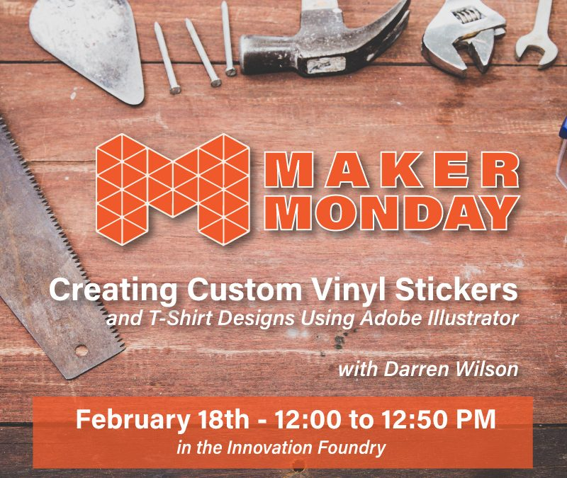 Maker Monday – February 18 – Vinyl Cutter