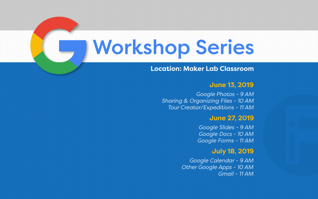 Google Workshop Series – Summer 2019