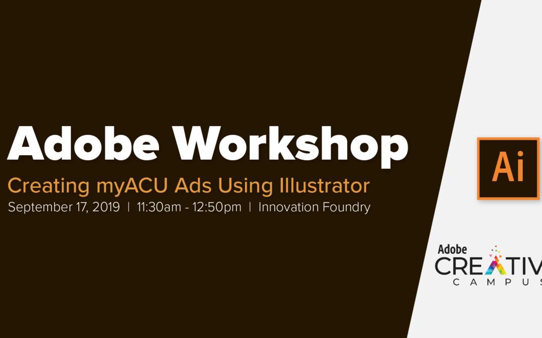 Adobe Workshop: Creating myACU Ads Using Adobe Illustrator