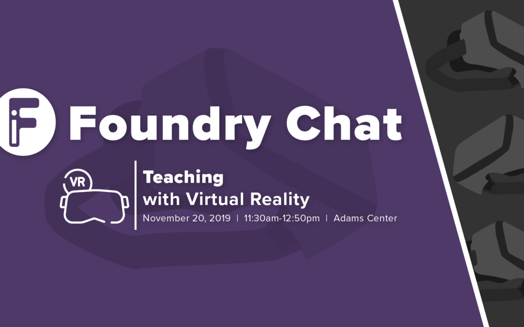 Learning in 3 Dimensions: Virtual Reality for Teaching and Learning
