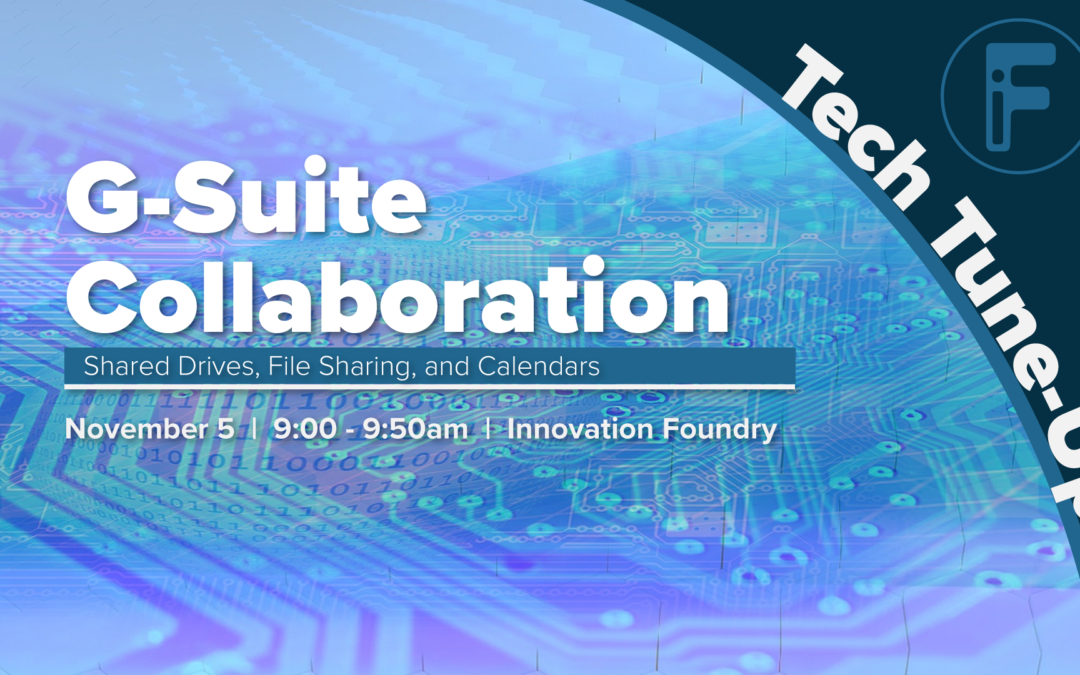 Tech Tune-Up: Google Collaboration: Tools for better collaboration