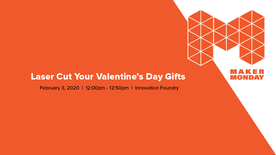 Maker Monday: Laser Cut Your Valentine's Day Gifts