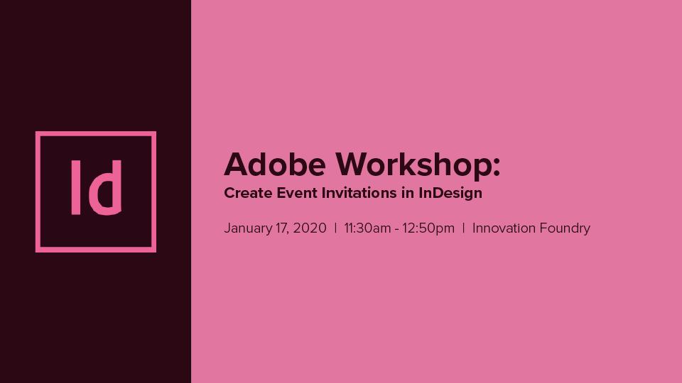 Adobe Workshop: Creating Event Invitation In InDesign