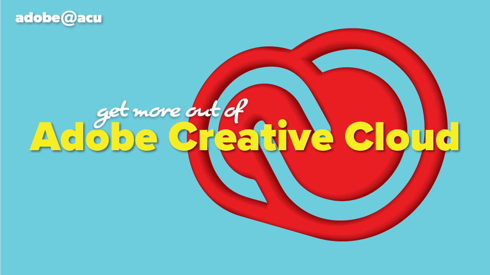 Adobe Webinar: Get the Most Out of Adobe Creative Cloud