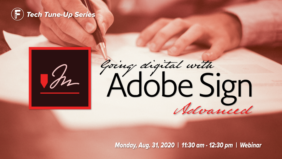 Tech Tune-Up: Going Digital with Adobe Sign: Advanced