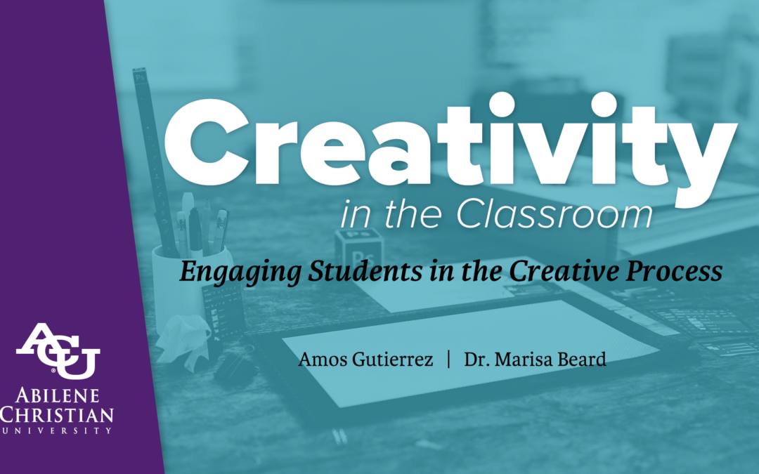 Creativity in the Classroom: Engaging Students in the Creative Process