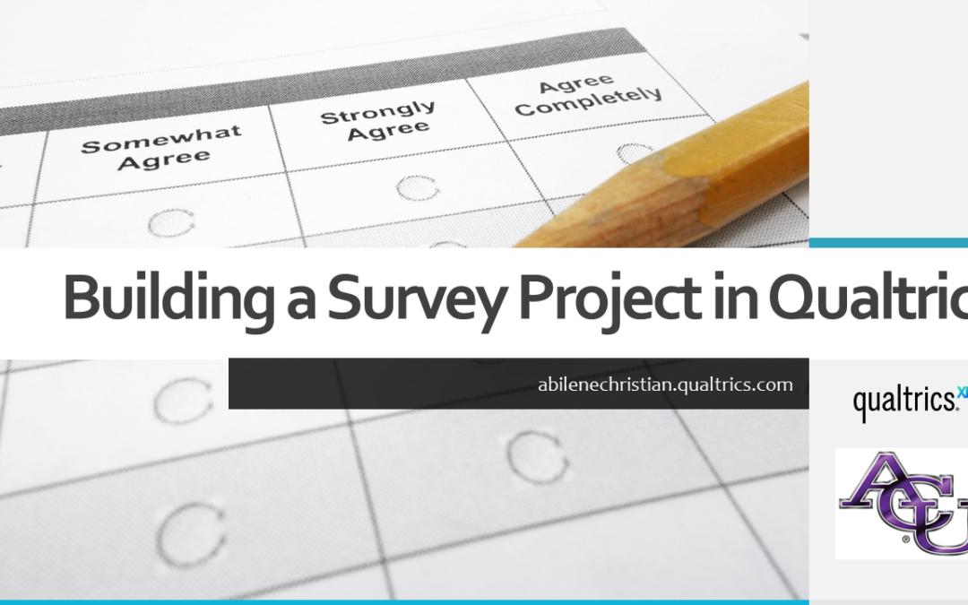 Building a Survey Project in Qualtrics