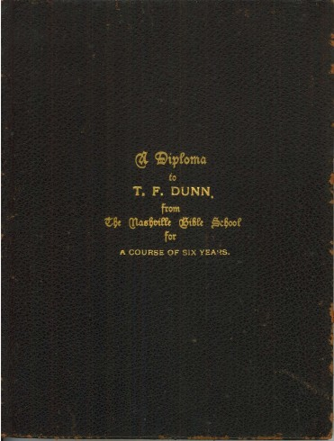 Cover. T. F. Dunn Nashville Bible School Diploma, 1898. Diploma, John Ridley Stroop Collection, Milliken Special Collections, Abilene Christian University, Abilene, TX.