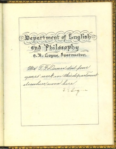 Department of English and Philosophy, signed by S. R. Logue. T. F. Dunn Nashville Bible School Diploma, 1898. Diploma, John Ridley Stroop Collection, Milliken Special Collections, Abilene Christian University, Abilene, TX.