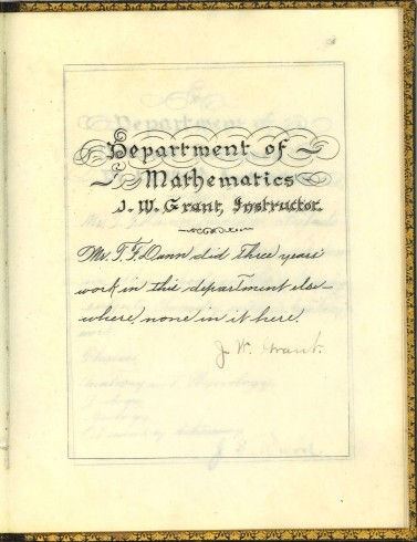 Department of Mathematics, signed by J. W. Grant. T. F. Dunn Nashville Bible School Diploma, 1898. Diploma, John Ridley Stroop Collection, Milliken Special Collections, Abilene Christian University, Abilene, TX.
