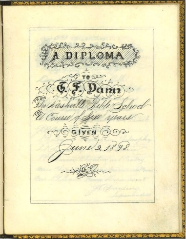 Title page, T. F. Dunn Nashville Bible School Diploma, 1898. Diploma, John Ridley Stroop Collection, Milliken Special Collections, Abilene Christian University, Abilene, TX.