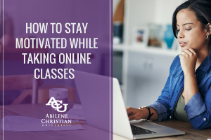 How to Stay Motivated While Taking Online Classes