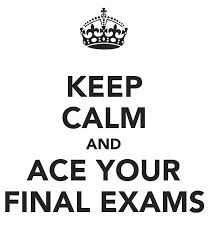 keep calm and ace your finals