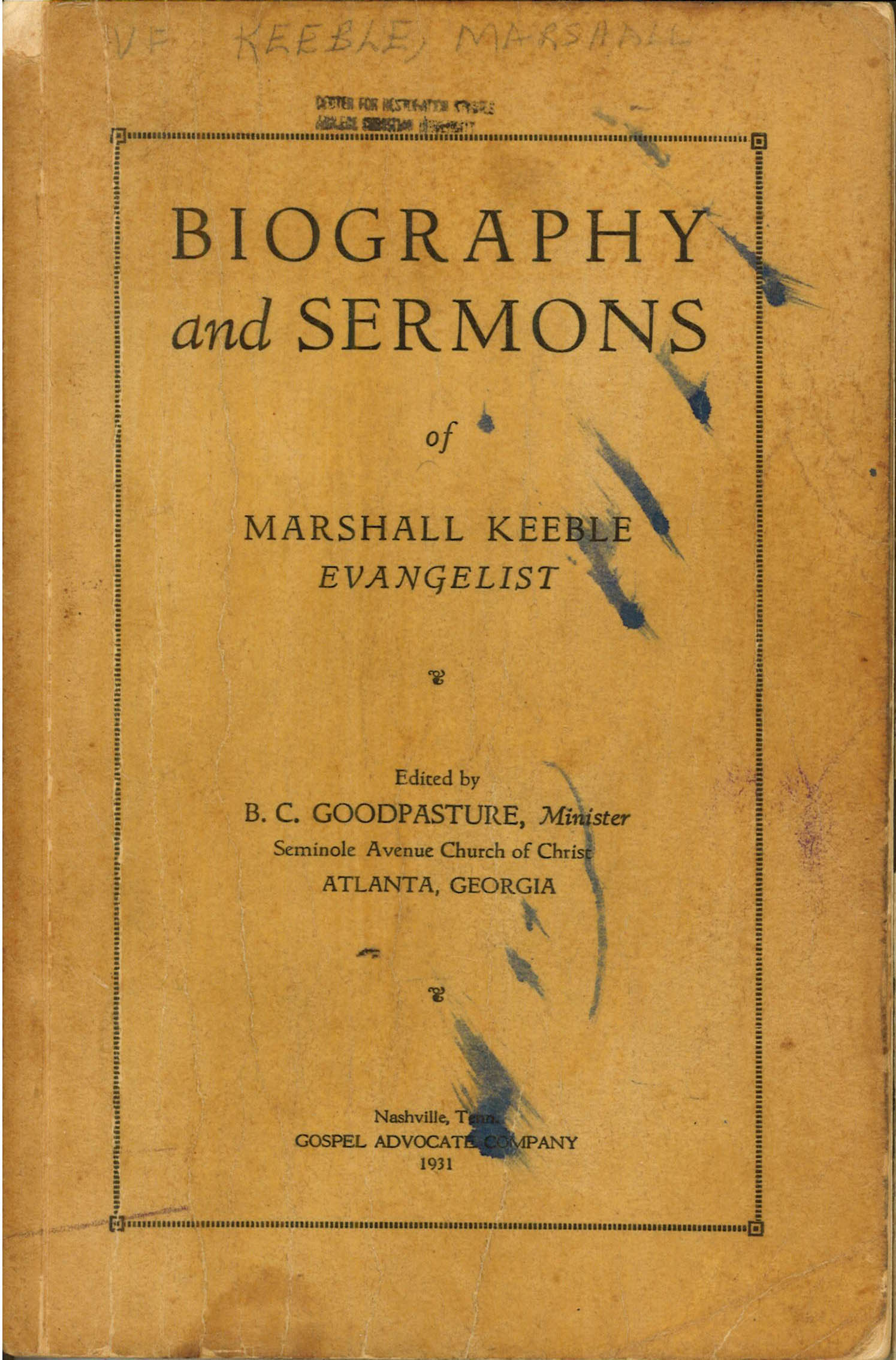 Biography And Sermons Of Marshall Keeble Evangelist Nashville Gospel Advocate Company 1931