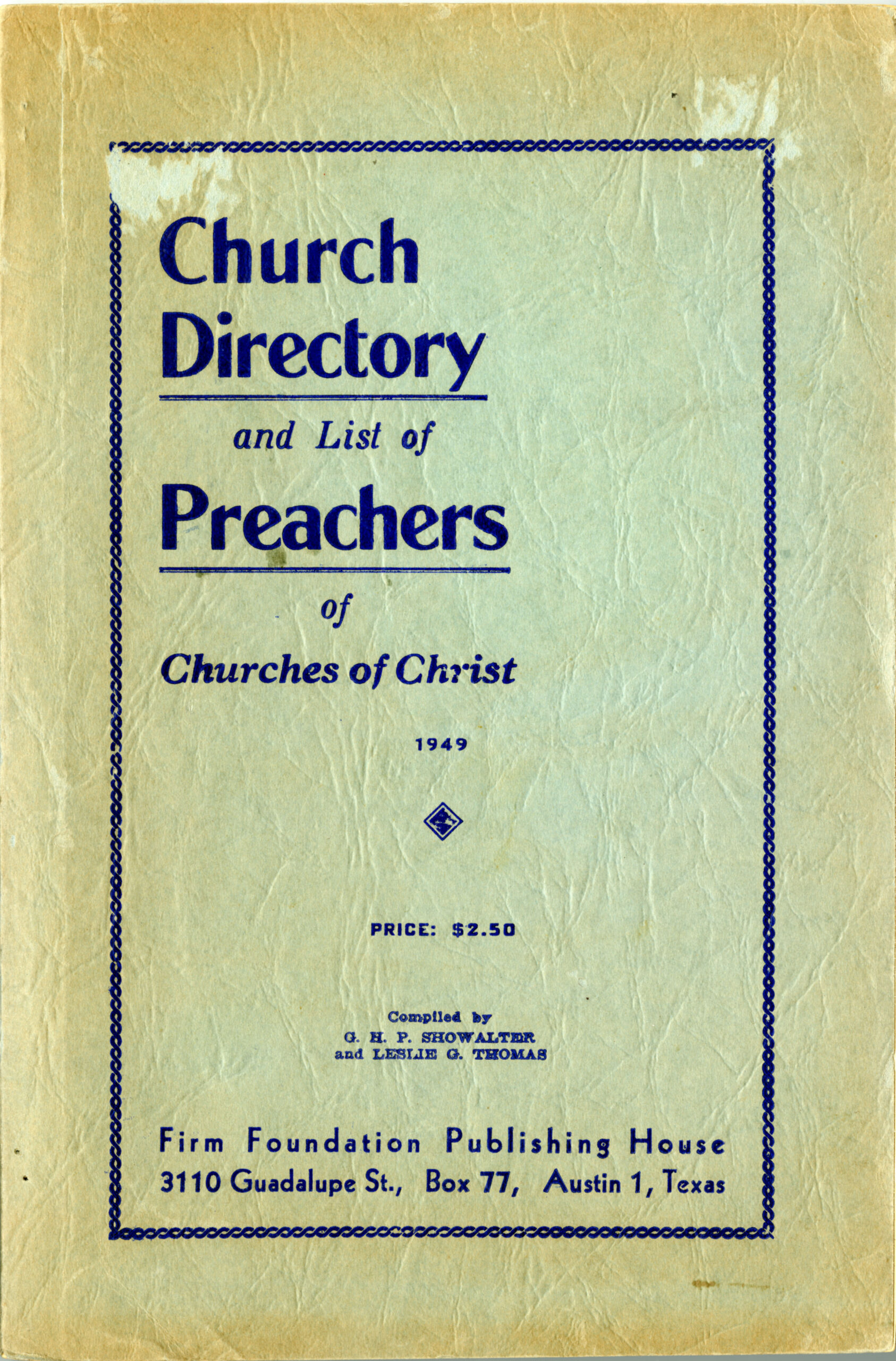G. H. P. Showalter and Leslie G. Thomas, Church Directory and List of Preachers of Churches of Christ(1949). https://digitalcommons.acu.edu/crs_books/577