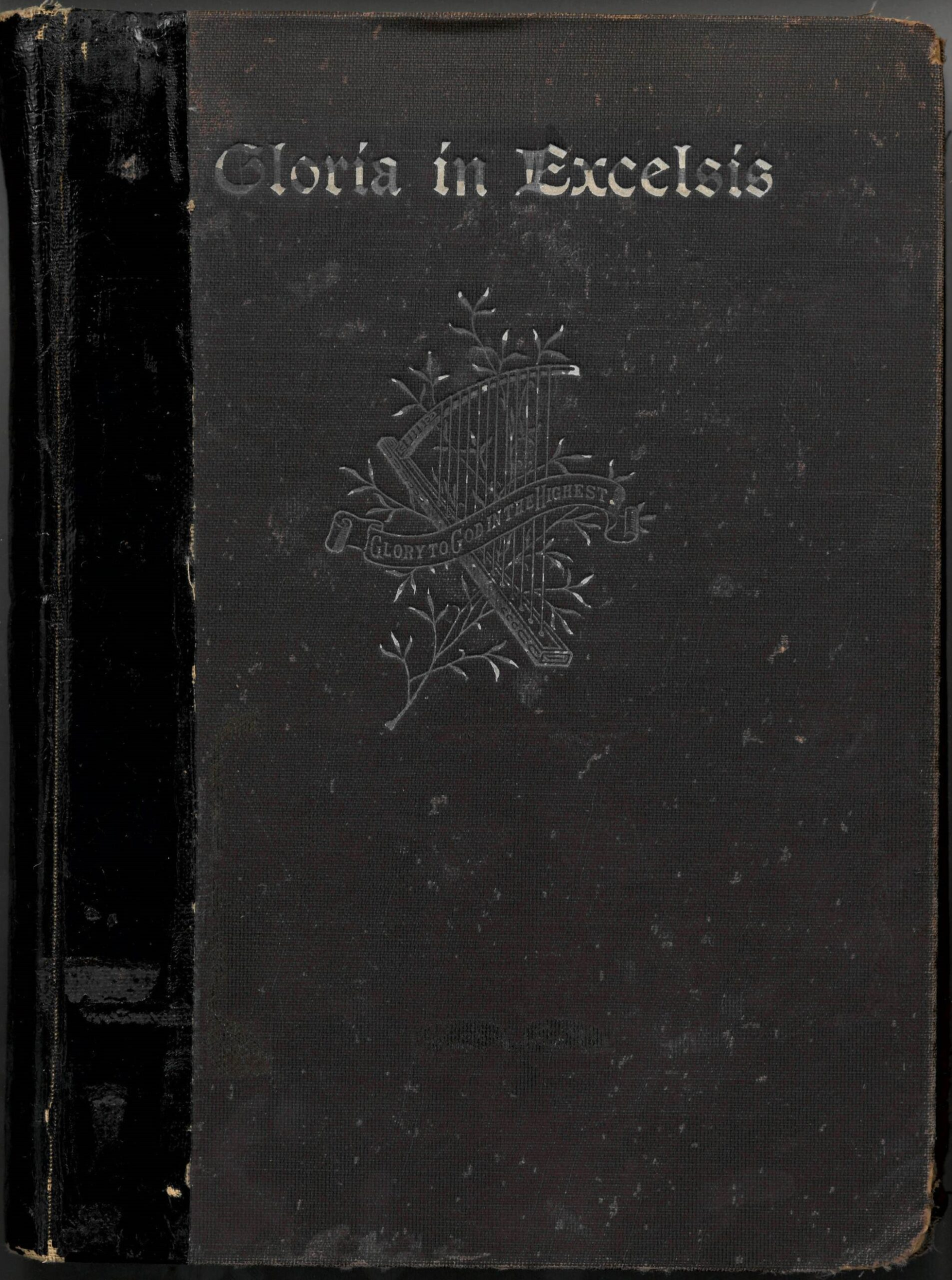 Gloria in Excelsis, A Collection of Responsive Scripture Readings, Standard Hymns and Tunes, and Spiritual Songs for Worship in the Church and Home. William E. M. Hackleman, Compiler. Hackleman Music Company: Indianapolis and Christian Board of Publication: St. Louis, 1905. Front cover.