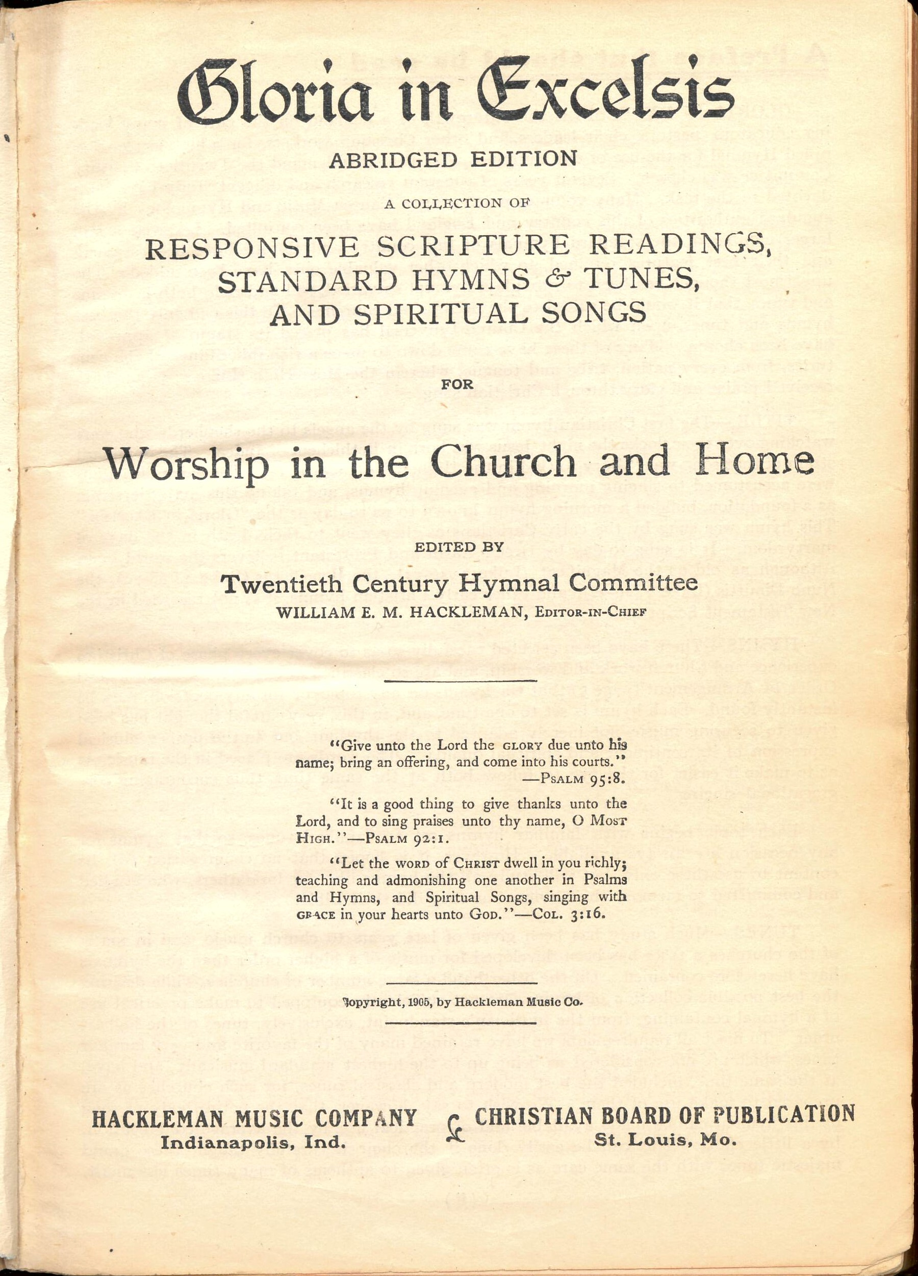 Gloria in Excelsis, A Collection of Responsive Scripture Readings, Standard Hymns and Tunes, and Spiritual Songs for Worship in the Church and Home. William E. M. Hackleman, Compiler. Hackleman Music Company: Indianapolis and Christian Board of Publication: St. Louis, 1905. Title page.