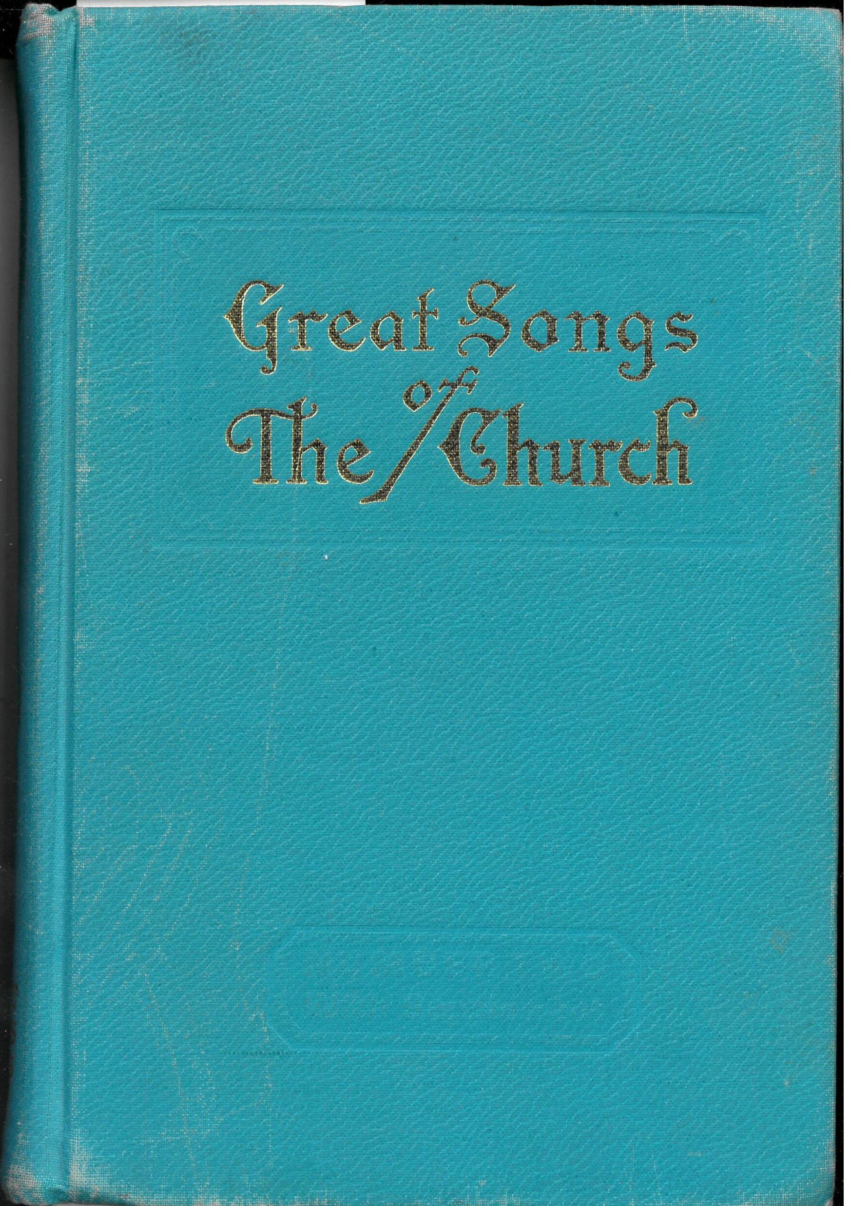 The New Alphabetical Hymnal. Great Songs of the Church Number Two. A Treasury of Six Hundred Sacred Songs Suitable for All Services of the Church. E. L. Jorgenson, Compiler. Great Songs Press: Hammond, Louisiana, 1976. Front cover.
