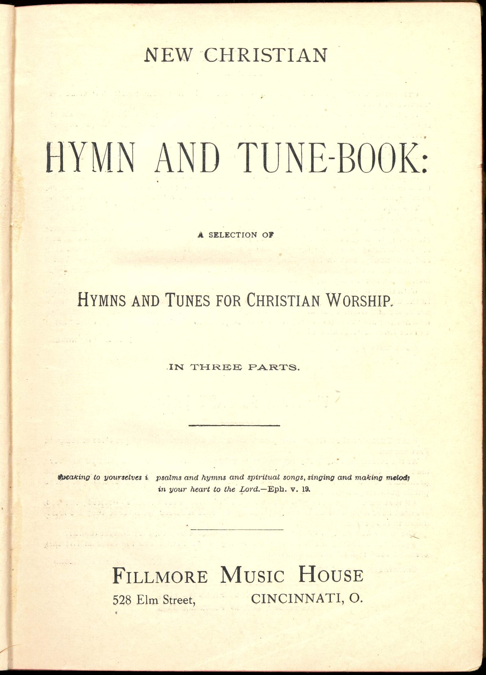 The New Christian Hymn and Tune Book: A Selection of Hymns and Tunes for Christian Worship. Fillmore Music House: Cincinnati, 1887. Title page.