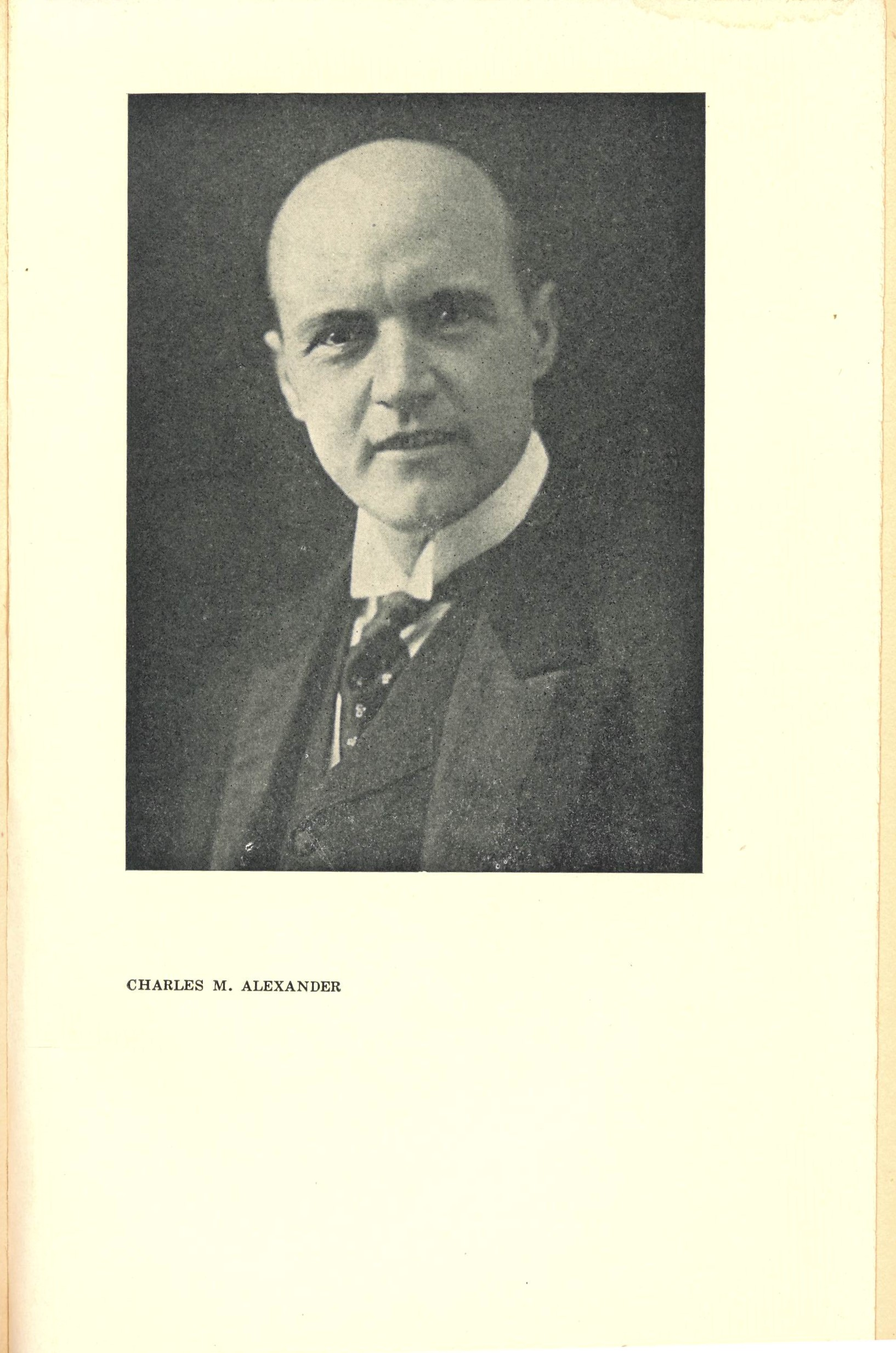 Photograph. Charles M. Alexander, from George C. Stebbins: Reminiscences and Gospel Hymn Stories. George H. Doran Company: New York, 1924.
