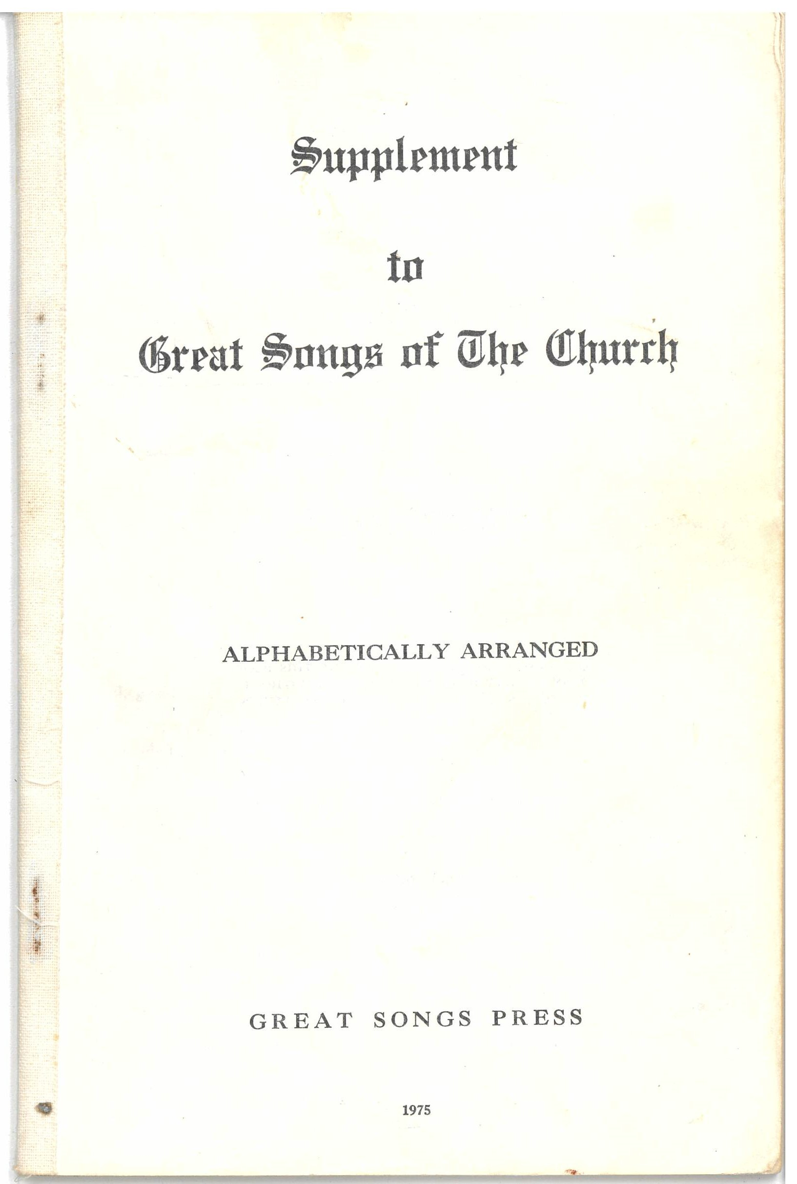 Supplement to Great Songs of the Church, Alphabetically Arranged. Great Songs Press [Abilene, Texas], 1974. Front cover.