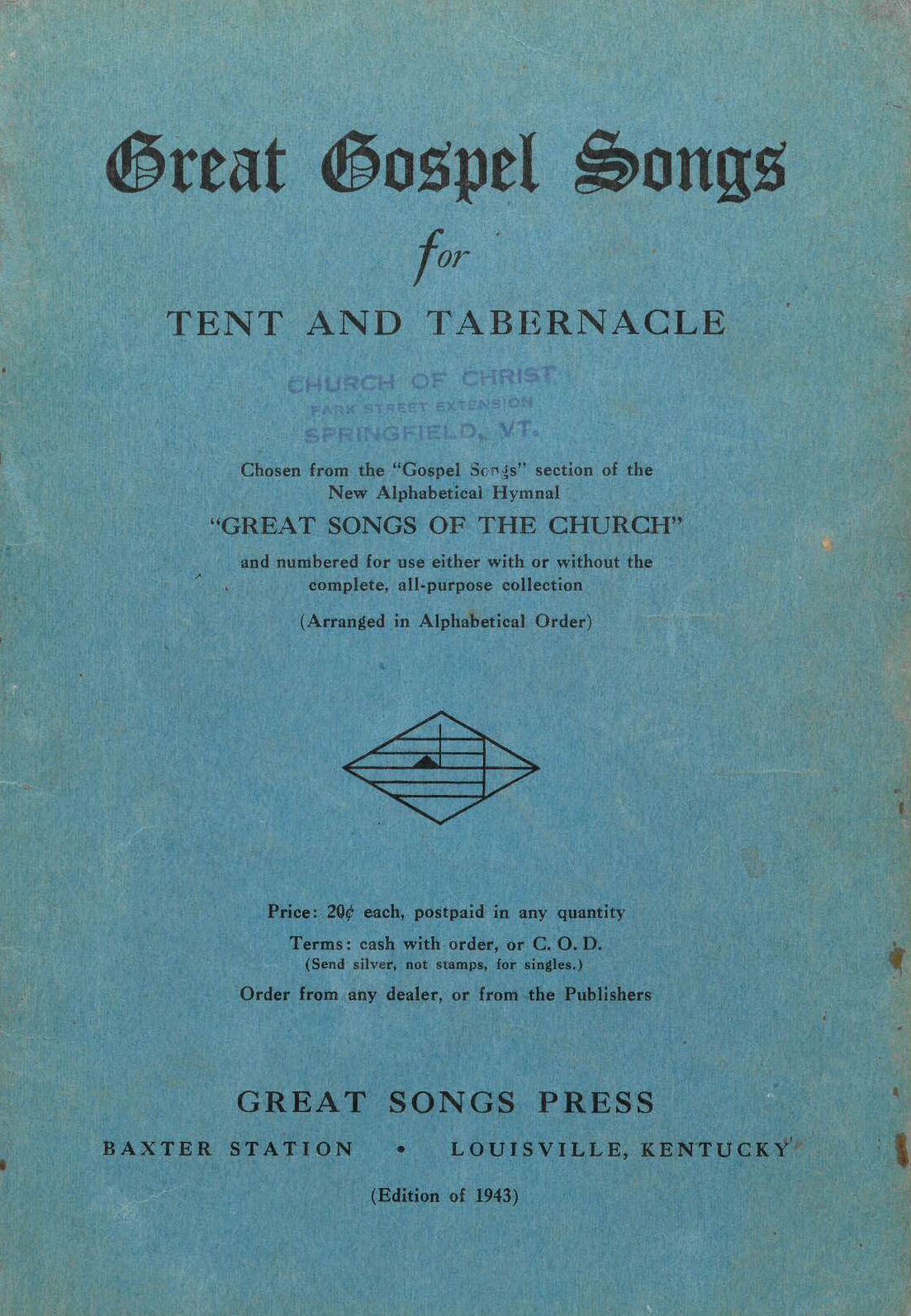 Great Gospel Songs for Tent and Tabernacle. Great Songs Press: Louisville, 1943. Front cover.